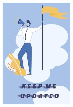 Inscription Keep Me Updated Vector Illustration. Manager in Business Suit Speaks into Loudspeaker and Holds Flag on Flagpole. Motivation Helps Take Concrete Steps. Positive Phrase. Illustration