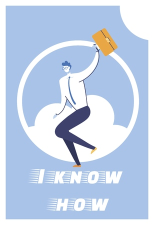Flat Inscription I Know How Vector Illustration. Male Office Worker Sits on Cloud and Holds Briefcase. Motivation makes you not to Give Up and move Forward. Successful Phrase Cartoon.