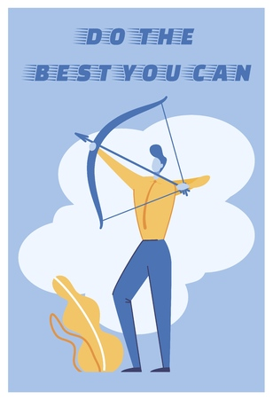 Flat Illustration is Written do the Best You Can. Man Takes Aim with Bow and is Ready to Shoot. Motivation Helps Person Achieve Goals and Believe Himself. Inspirational Quote Cartoon.