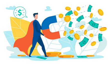 Huge Magnet Gathering Money such as Coins, Dollars Flat Cartoon Vector Illustration. Man in Superhero Costume Holding Equipment to Attract Cash. Achieving Success in Business and Earning Money. 일러스트