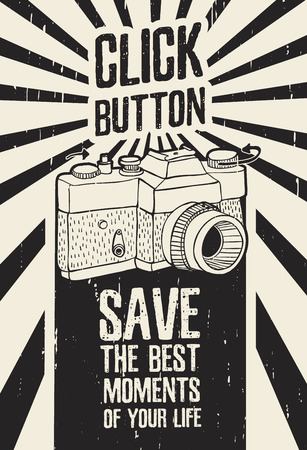 the photographer: Motivational poster, placard, picture in retro style with grunge texture and retro camera. Good for greeting cards, posters for the interior, printing on T-shirts. Vector illustration Illustration