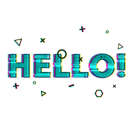 screensavers: The word Hello in the style of a glitch. Design Hello in blue, green with a glitch and noise. To design Internet banners, screensavers, presentations. Vector