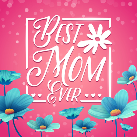 flower layout: Template designt banner Best mom ever. Square poster for happy mothers day holiday with flower decoration. Square layout on pink background. Vector