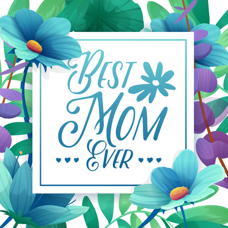 flower layout: Template designt banner Best mom ever. Square poster for happy mothers day holiday with flower decoration.  Square layout on natural, floral background. Vector Illustration
