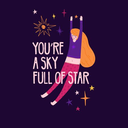 Cute design with motivation quote and pretty redhead girl of fly in space. Cartoon stars decoration. Childrens illustration with character and galaxy. Print for postcard and t-shirt. Vector