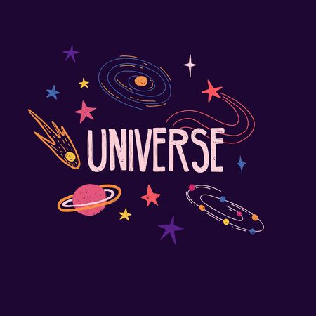 Cute design banner with text universe. Hand-drawn illustration with space elements decoration. Planets, stars, galaxies and comets in cartoon style. Prints for t-shirts, postcard. Vector