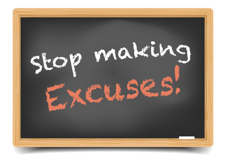 justify: detailed illustration of a blackboard with stop making excuses phrase