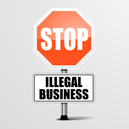 illegal: detailed illustration of a red stop Illegal Business sign,  vector