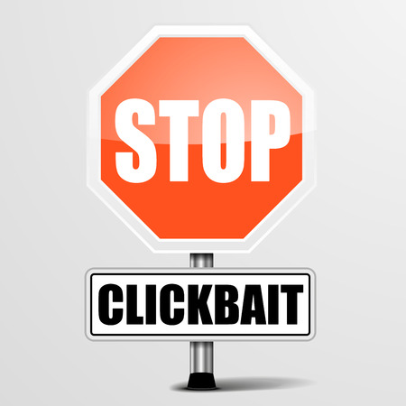 unsafe: detailed illustration of a red stop Clickbait sign, eps10 vector Illustration