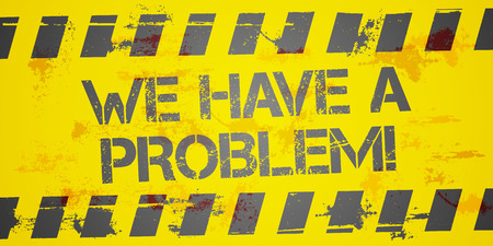we: detailed illustration of a grungy Construction background with We have a problem text, vector Illustration
