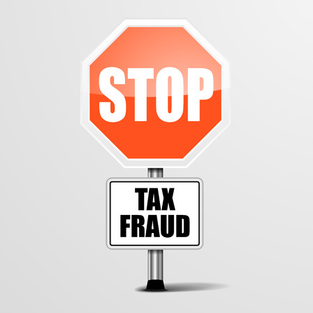 dishonesty: detailed illustration of a red stop Tax Fraud sign,  vector Illustration