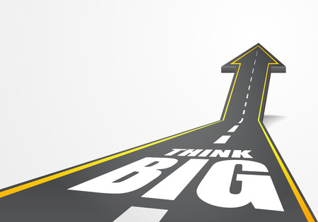 think up: detailed illustration of a highway road going up as an arrow with Think Big text, vector Illustration