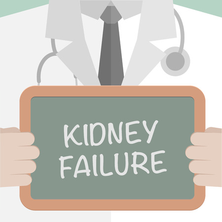 renal failure: minimalistic illustration of a doctor holding a blackboard with Kidney Failure text,   vector