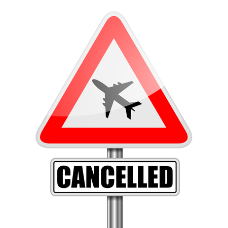 cancelled: detailed illustration of a red attention Flight Cancelled sign