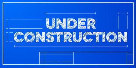 architect drawing: detailed illustration of a Under Construction text on a blueprint background