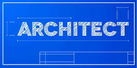 construction projects: detailed illustration of a Architect text on a blueprint background