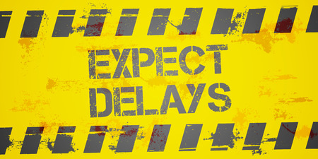 postponed: detailed illustration of a grungy Expect Delays Construction background, eps10 vector