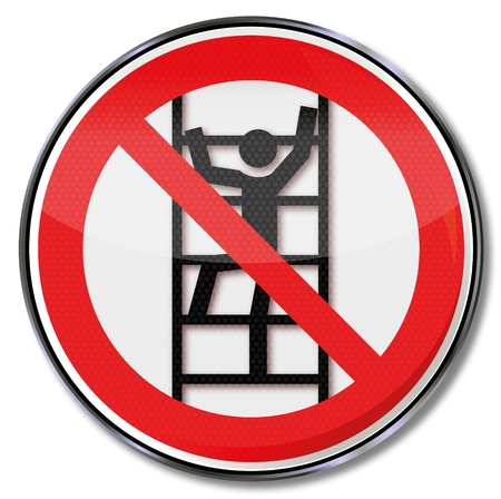 occupational risk: sign climb unauthorized forbade  Illustration