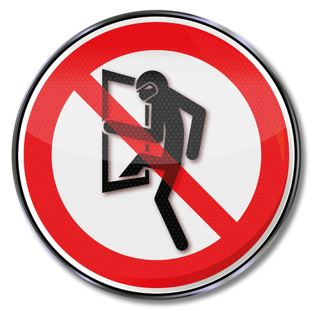 Prohibition sign for burglars