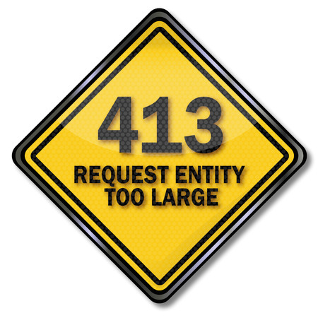 request: Computer sign 413 Request Entity Too Large
