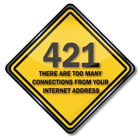 exceeded: Computer shield 421 there are too many connections from your internet address Illustration