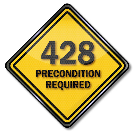 computer crash: 428 Precondition required sign plate