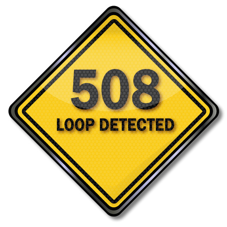 Computer sign 508 Loop Detected Illustration