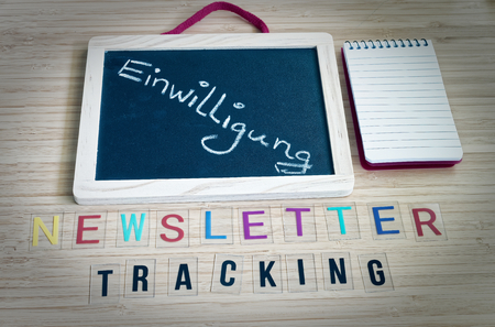 Letters with the words Newsletter Tracking to clarify tracking technologies with newsletters and the word in german Einwilligung in english consent