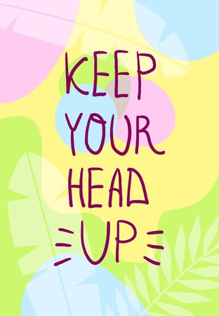 positive cute illustration with abstract floral background augmented with inspirational inscription.