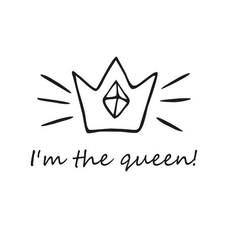 Single hand-drawn crown with a jewel and the inscription Im the Queen. In doodle style, black outline isolated on a white background. For banners, cards, coloring books, design, stickers. Vector.