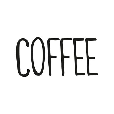 Coffee. Hand drawn calligraphy, lettering quote for cafe or restaurant. In doodle style, black outline isolated on a white background. Cute element for social media banner. Vector illustration.