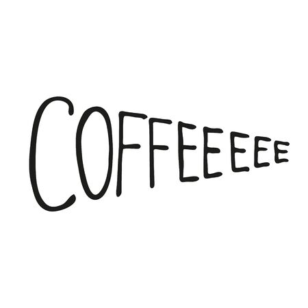 Coffee. Funny hand drawn calligraphy, lettering quote for cafe or restaurant. In doodle style, black outline isolated on a white background. Cute element for social media banner. Vector illustration. 向量圖像