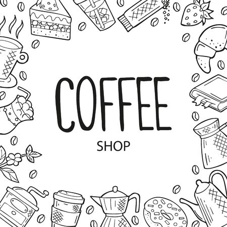 Hand drawn frame with coffee and dessert icons in doodle style. Black outline isolated on a white background. Cute template for coffee shop or cafe, menu, cards, banners. Vector illustration.