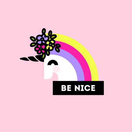 Cheerful unicorn with flower arrangement on head and be nice lettering. Flat style poster or t-shirt print