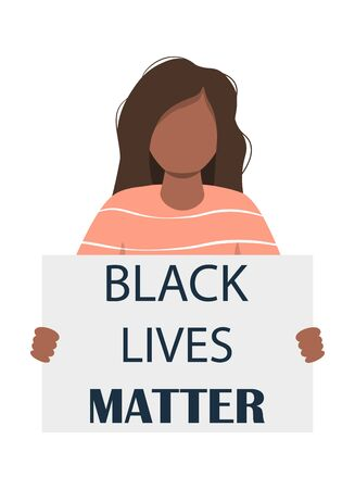Stop racism. Black lives matter. Black woman protestor holding a poster or banner. Racial inequality concept.The struggle for equal rights. Vector illustration in a flat cartoon style.