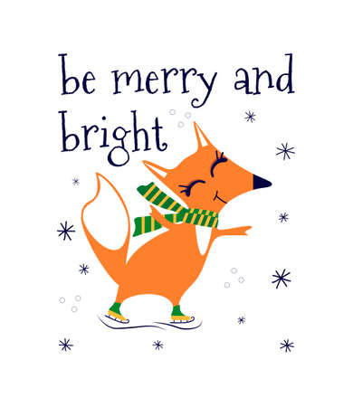 Be merry and bright. Cute fox is skating. Flat vector greeting card template with text. Cute Christmas illustration. Vector illustration in cartoon style on white isolated background.
