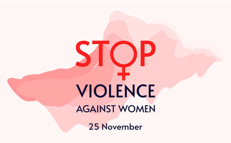 Stop violence. Design for international day for the elimination of violence against women. November 25. Template for background, banner, card, poster with text inscription. Vector illustration.
