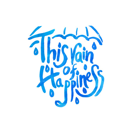 This Rain Of Happiness Hand Drawn Quotes Watercolor Vector
