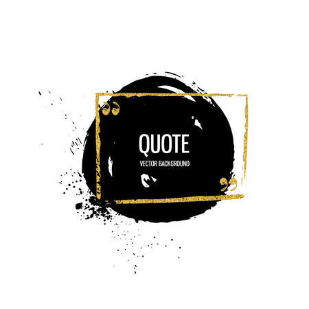 Abstract hand drawn painted black paint with quote, ink brush stroke,background texture. Grunge artistic design element.Vector illustration Illustration