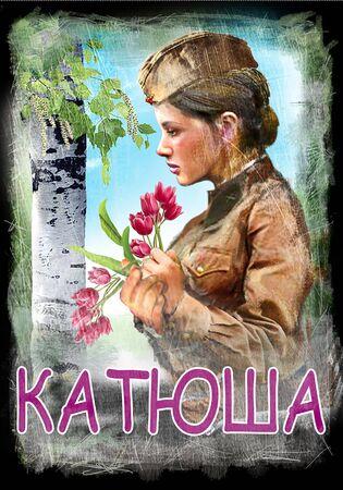 Legendary symbol of Russia a girl named Katyusha