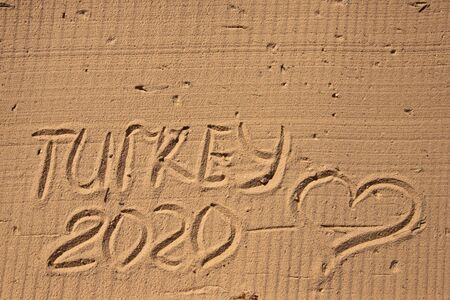 The inscription on the yellow sand TURKEY 2020