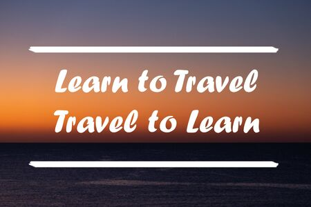 Inspirational quote on a natural landscape background. Learn to Travel. Stock Photo