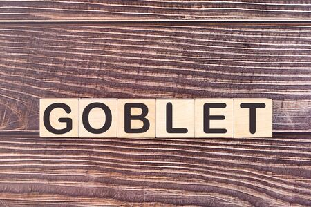GOBLET word made with wood building blocks