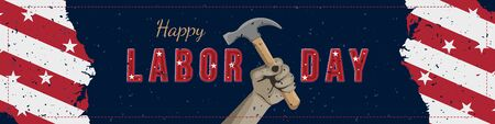 Happy Labor Day holiday banner with a construction tool in hand. Template with United States national flag and original lettering text