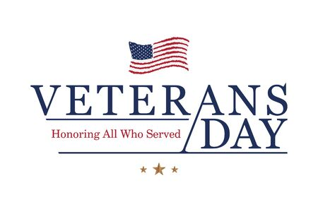 Veterans Day. Honoring all who served. Emblem with American flag and congratulation on white background. National American holiday event.