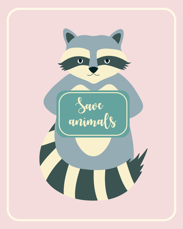 Cute cartoon raccoon holding text quote. Save animals concept. Vector illustration