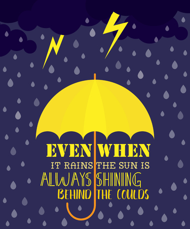 Even when it s rains the sun is always shining behind clouds concept. Motivational poster Stock fotó