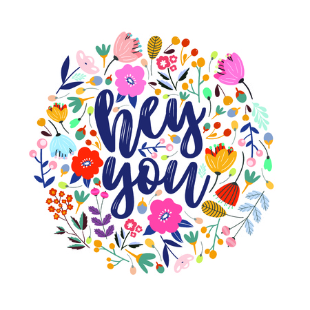 Hey you vector greeting card or postcard. Floral background