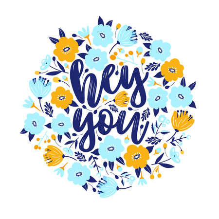 Hey you vector greeting card or postcard. Floral frame background