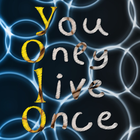 once: Yolo. You only live once. On the background of bokeh. The concept of freedom and progress. Illustration